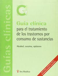 GUIA CLINICA PARA TRATAMIENTO DE TRASTORNOS POR CONSUMO DE