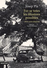 Fer-Se Totes Les Illusions Possibles - Josep Pla I Casadevall