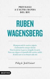 Privilegi A L'altra Banda Del Riu - Ruben Wagensberg