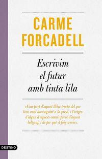 escrivim el futur amb tinta lila - Carme Forcadell