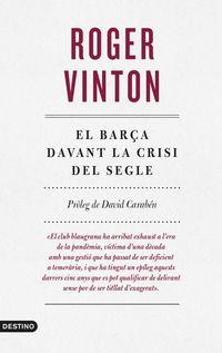 El barça davant la crisi del segle - Roger Vinton