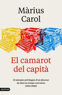 camarot del capita, el - el mirador privilegiat d'un director de diari (2013-2020) - Marius Carol