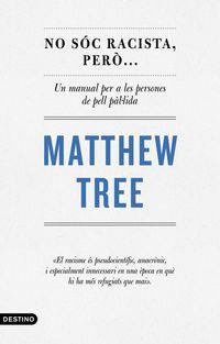 no soc racista, pero... - Matthew Tree