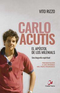 CARLO ACUTIS - EL APOSTOL DE LOS MILENIALS
