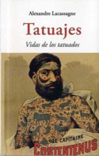 Tatuajes - Vidas De Los Tatuados - Alexandre Lacassagne
