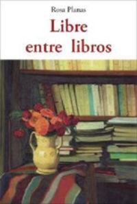 Libre Entre Libros - Rosa Planas