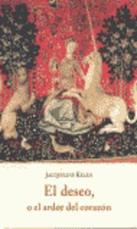 O El Ardor Del Corazon, El deseo - Jacqueline Kelen