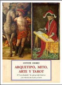 ARQUETIPO, MITO, ARTE Y TAROT - EL MITO FUNDADOR DE CADA PERIODO HISTORICO Y SU RELACION CON EL ARTE Y EL TAROT