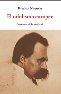 El nihilismo europeo - Friedrich Nietzsche