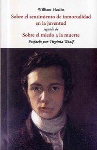Sobre El Sentimiento De La Inmortalidad En La Juventud - William Hazlitt