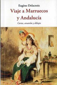 viaje a marruecos y andalucia - Eugene Delacroix