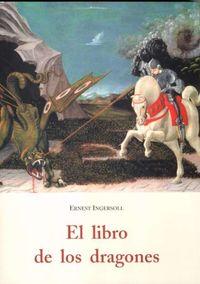 El libro de los dragones - Ernest Ingersoll