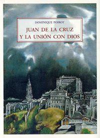 Juan De La Cruz Y La Union Con Dios - Dominique Poirot