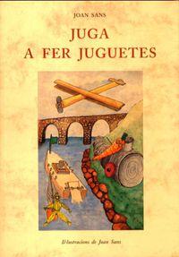 Juga A Fer Juguetes - Joan Sans