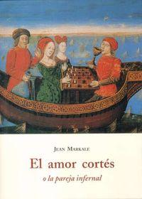 El amor cortes o la pareja infernal - Jean Markale