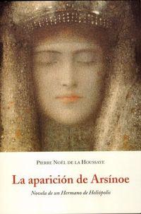 La aparicion de arsinoe - Pierre Noel De La Houssaye