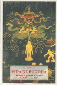 Vida De Buddha - Relato De La Aparcion En La Tierra Del Buda De Los Sakya - Tch'eng Pao