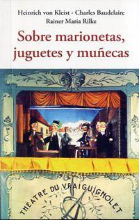 Sobre Marionetas, Juguetes Y Muñecas - Charles Baudelaire