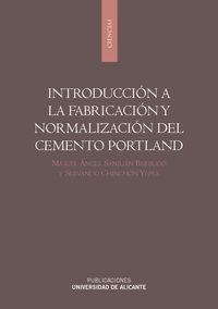 Introduccion A La Fabricacion Y Normalizacion Del Cemento Portland - M. A. Sanjuan Barbudo / J. S. Chinchon Yepes