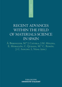 RECENT ADVANCES WITHIN THE FIELD OF MATERIALS SCIENCE IN SPAIN