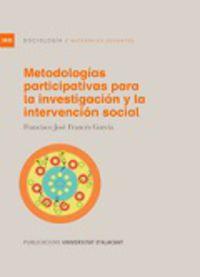 METODOLOGIAS PARTICIPATIVAS PARA LA INVESTIGACION Y LA INTERVENCION SOCIAL