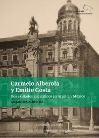 Carmelo Alberola Y Emilio Costa - Dos Exiliados Alicantinos En Argelia Y Mexico - Alejandra Alberola Sanchez