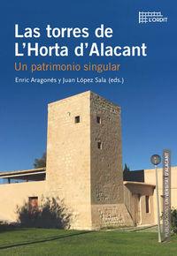 Torres De L'horta D'alacant, Las - Un Patrimonio Singular - Enric Aragones