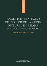 ANALISIS ESTRATEGICO DEL SECTOR DE LA PIEDRA NATURAL EN ESPAÑA - EL CASO DE LA PROVINCIA DE ALICANTE