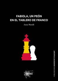 FABIOLA, UN PEON EN EL TABLERO DE FRANCO