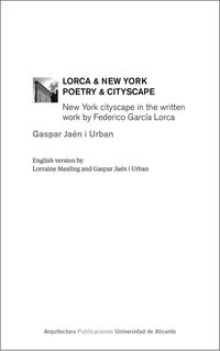 LORCA & NEW YORK - POETRY & CITYSCAPE - NEW YORK CITYSCAPE IN THE WRITTEN WORK BY FEDERICO GARCIA LORCA