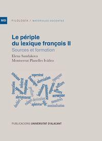 PERIPLE DU LEXIQUE FRANÇAIS, LE II - SOURCES ET FORMATION