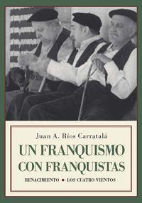 Un franquismo con franquistas - Juan Antonio Rios Carratala