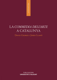 COMMEDIA DELL'ARTE A CATALUNYA, LA