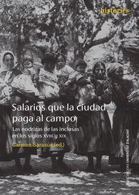 SALARIOS QUE LA CIUDAD PAGA AL CAMPO - LAS NODRIZAS DE LAS INCLUSAS EN LOS SIGLOS XVIII Y XIX