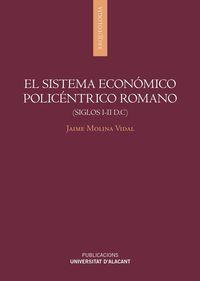 SISTEMA ECONOMICO POLICENTRICO ROMANO, EL (SIGLOS I-II D. C)