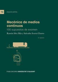 MECANICA DE MEDIOS CONTINUOS - 100 SUPUESTOS DE EXAMEN