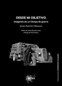 DESDE MI OBJETIVO - IMAGENES DE UN TIEMPO DE GUERRA