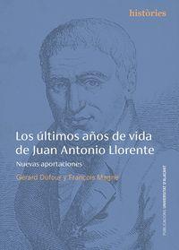 LOS ULTIMOS AÑOS DE VIDA DE JUAN ANTONIO LLORENTE - NUEVAS APORTACIONES