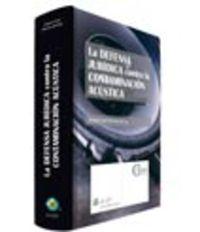 La defensa juridica contra contaminacion acustica - Joaquin Jose Herrera Del Rey