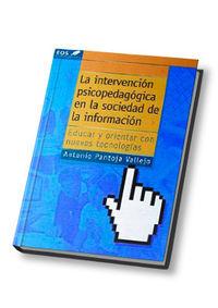 LA INTERVENCION PSICOPEDAGOGICA EN LA SOCIEDAD DE LA INFORMACION