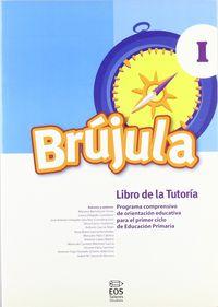 Brujula I - Libro De Tutoria - Mariano  Bartolome Ocete  /  [ET AL. ]