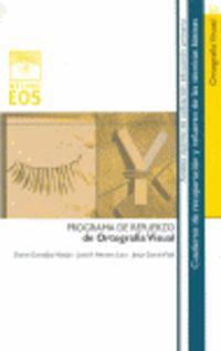 Programa De Refuerzo De La Ortografia Visual - Daniel  Gonzalez Manjon  /  Jesus   Garcia Vidal  /  Jose Antonio  Herrera Lara