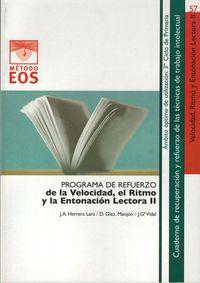 Programa De Refuerzo De La Velocidad, El Ritmo Y La Entonacion Lectora Ii - Jose Antonio Herrera Lara / Daniel Gonzalez Manjon / Jesus Garcia Vidal