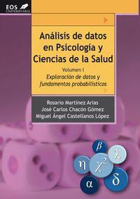 ANALISIS DE DATOS EN PSICOLOGIA Y CIENCIAS DE LA SALUD I - EXPLORACION DE DATOS Y FUNDAMENTOS PROBABILISTICOS