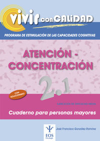 Vivir Con Calidad - Atencion - Concentracion 2.1 - Jose Fco. Gonzalez Ramirez