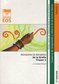 Trazos 2 - Programa De Refuerzo De La Grafia - J. F. Gonzalez-Ramirez