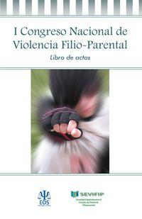 I CONGRESO NACIONAL DE VIOLENCIA FILIO-PARENTAL - SOCIEDAD ESPAÑOLA PARA EL ESTUDIO DE VIOLENCIA FILIO-PARENTAL