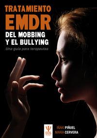 tratamiento emdr del mobbing y bullying - una guia para terapeutas - Iñaki Piñuel Y Zabala / Maria Cervera Goizueta