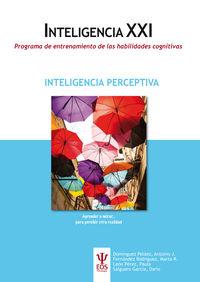 INTELIGENCIA PERCEPTIVA - INTELIGENCIA XXI - PROGRAMA DE ENTRENAMIENTO DE LAS HABILIDADES COGNITIVAS