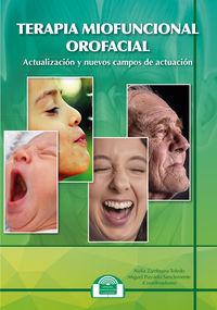 TERAPIA MIOFUNCIONAL OROFACIAL - ACTUALIZACION Y NUEVOS CAMPOS DE ACTUACION
